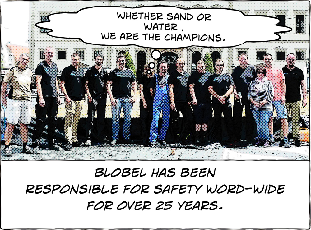 BLOBEL has been responsible for safety word-wide for over 25 years.